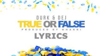Lil Durk ft.  Dej Loaf - True or False [Lyrics]