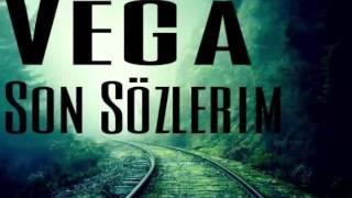 Vega-Son Sözlerim