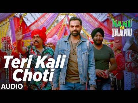 Teri Kaali Choti Full Audio | NANU KI JAANU | Abhay Deol | Patralekhaa | Navraj Hans|Yashraaj Kapill