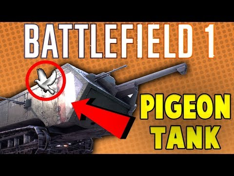 THE PIGEON TANK - BEST TANK - Battlefield 1