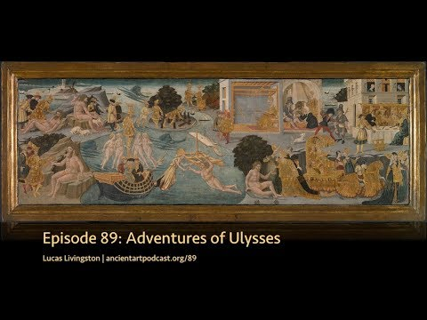 Adventures of Ulysses (89, Ancient Art Podcast)