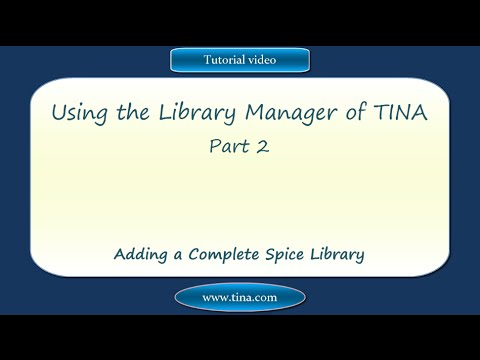 Using the Library Manager of TINA, part 2: Adding a Complete Spice Library