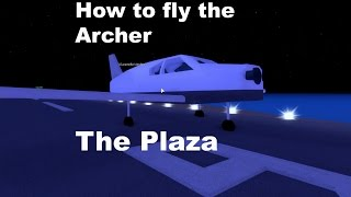 How to: Fly the 'Archer' in The Plaza || Roblox How To