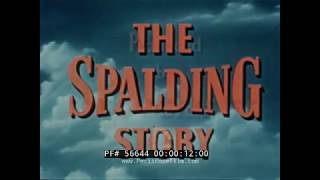 THE SPALDING STORY   SPORTING EQUIPMENT, TENNIS RACKETS & GOLF CLUBS  CHICOPEE MASSACHUSETTS  56644