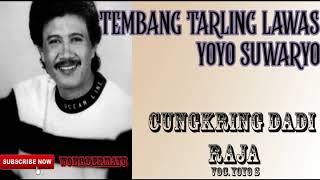 Download Mp3 Tembang Tarling Lawas Yoyo S Cungkring Dadi Raja