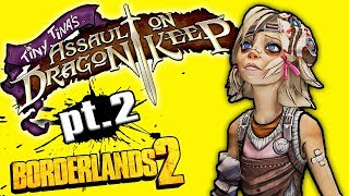 TINY TINA'S Assault On Dragon Keep Movie (No Commentary Gameplay Part 2)
