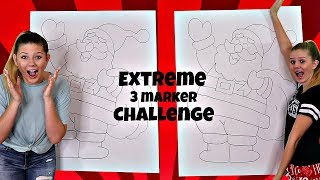 Extreme 3 Marker Challenge | Santa Clause | Taylor and Vanessa