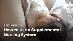 How to use a Supplemental Nursing System   Breastfeeding