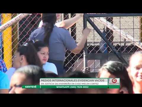 Medios internacionales evidencian vacios en justicia salvadoreña en caso Imelda Cortez