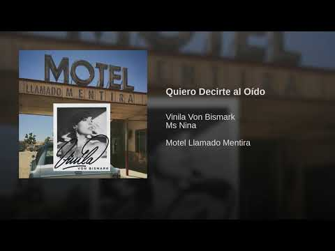 Vinila Von Bismark - Quiero Decirte al Oído