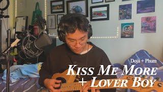 kiss me more lover boy - Doja Cat Phum Viphurit (cover mash/ non-explicit)