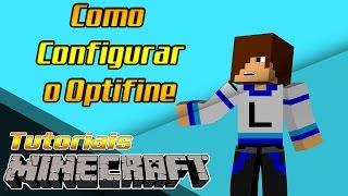Como deixar o minecraft SEM LAG! - Como configurar o Optifine!!!
