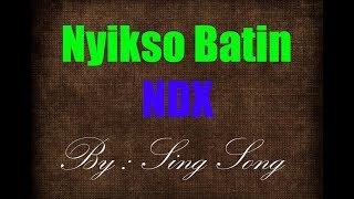 NDX - Nyikso Batin Karaoke No Vocal