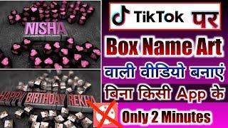 Tiktok per box name art wali video banaey   Tiktok per box name wali video banaey