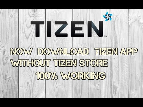 Now download tizen enable app without tizen store