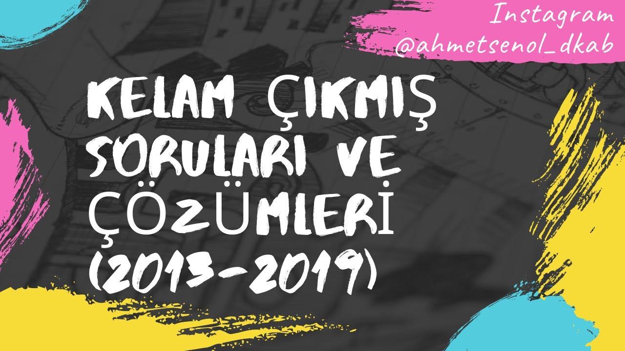 11) KPSS(ÖABT) DKAB/İHL KELAM ÇIKMIŞ SINAV SORULARI VE ÇÖZÜMLERİ(2013-2019)- Ahmet ŞENOL