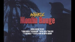 Markul - Moulin Rouge