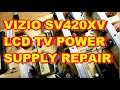 Vizio SV420XVT1 LCD TV Power Supply Repair Fix 0500-0405-0270