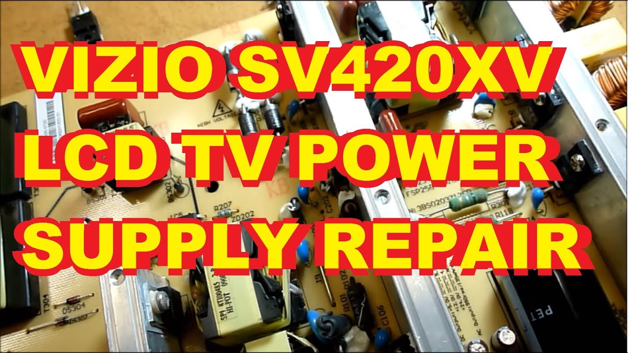 vizio tv main board replacement. vizio sv420xvt1 lcd tv power supply repair fix 0500-0405-0270 - youtube tv main board replacement