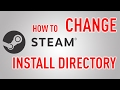 How To Change Steam Install Directory / Location