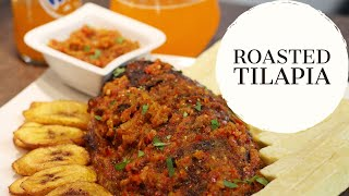 Roasted Tilapia Recipe - Ivonne Ajayi