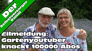 Eilmeldung Gartenyoutuber knackt 100000 Abos
