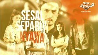 HyppTV: Trailer Drama Sesal Separuh Nyawa ( HyppSensasi Saluran 116)