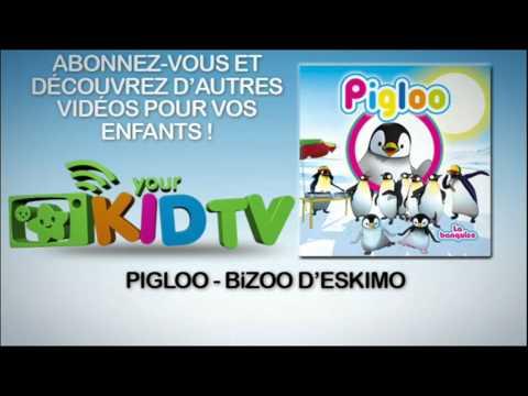 Pigloo - Bizoo d'eskimo - YourKidtv