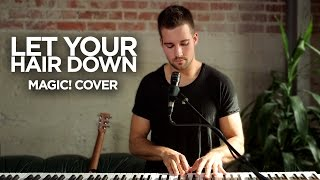 MAGIC! - Let Your Hair Down - Cover by @JamesMaslow