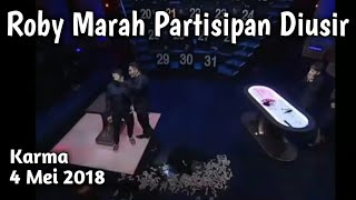 Video Karma 4 mei 2018 Roby Marah kepada Partisipan yg Menantang Roy download MP3, 3GP, MP4, WEBM, AVI, FLV Agustus 2018
