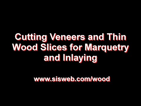 Cutting Veneers and Thin Wood Slices for Marquetry and Inlaying