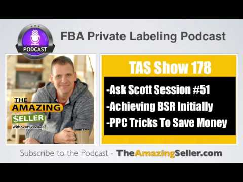 TAS 178 : ASK SCOTT SESSION #51 – AMAZON FBA QUESTIONS