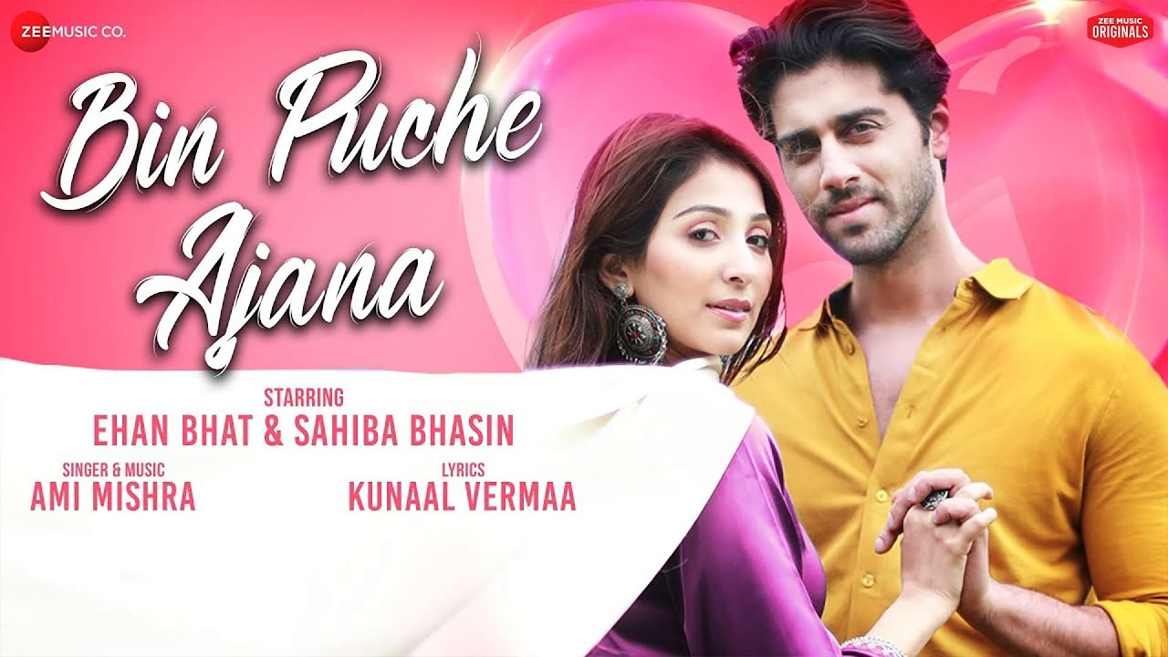 Bin Puche Ajana | Ehan Bhat | Sahiba Bhasin | Ami Mishra | Kunal Vermaa| Danish| Zee Music Originals