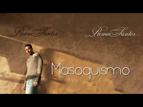 Romeo Santos, Anthony Santos – Masoquismo