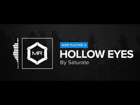 Saturate - Hollow Eyes [HD]