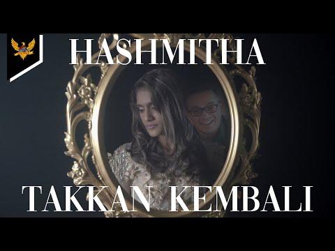 Hashmitha - Takkan Kembali (Official Music Video)