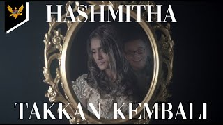 Hashmitha - Takkan Kembali (Official Music Video)