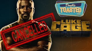 NETFLIX AND MARVEL CANCEL LUKE CAGE - Double Toasted Reviews