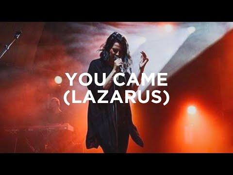 You Came (Lazarus) [w/ spontaneous] - Amanda Cook & Chris Quilala | Bethel Music