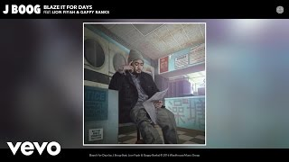 J Boog - Blaze It for Days (Audio) ft. Lion Fiyah, Gappy Ranks