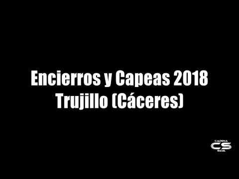 Audio: Encierros y Capeas 2018 - Trujillo