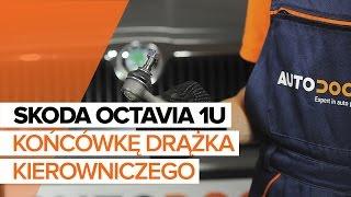 Montaż Końcówka drążka kierowniczego poprzecznego SKODA OCTAVIA: instrukcje wideo