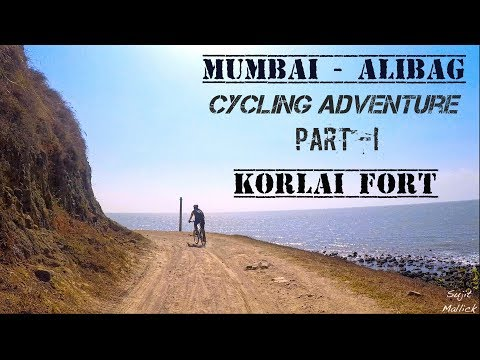 Mumbai - Alibag Cycling Adventure - Korlai Fort | AMAZING MAHARAHSTRA
