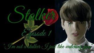 Stalker Jungkook FF 18+ Episode 1 (wear headphones)