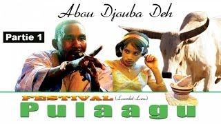Abou Djouba Deh - Festival Pulaagu- Partie 1 - A Loumbel-Lanna