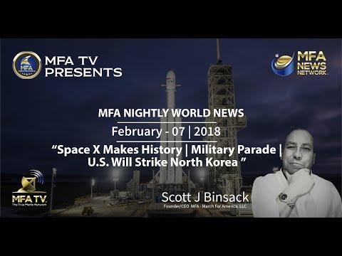 02/07/2018 MFA World News - Space X   Military Parade   U.S. Will Strike NK