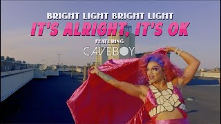 Bright Light Bright Light & Caveboy 'It's Alright, It's OK'