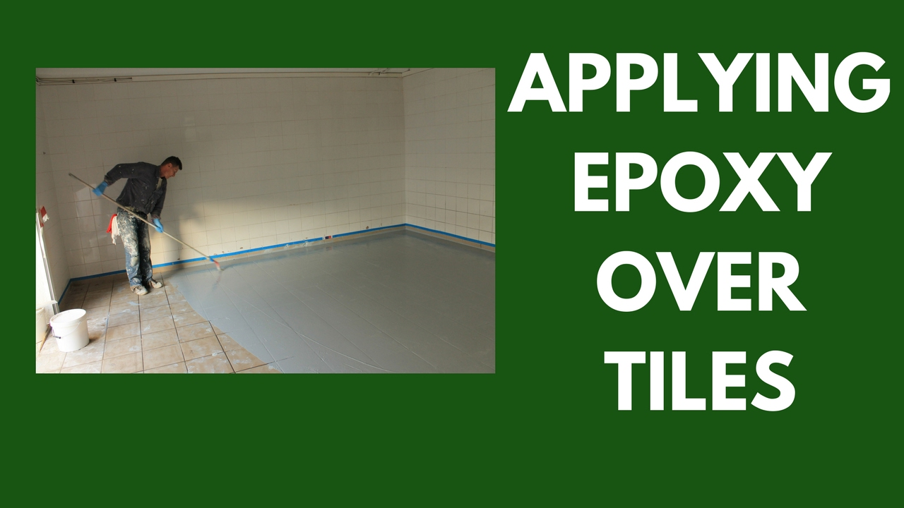applying epoxy over tiles how to ensure proper bonding and filling
