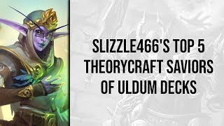 slizzle466's Top 5 Theorycraft Decks | Saviors of Uldum | Wild Hearthstone