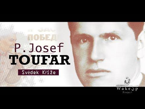 P. Josef Toufar. Svědek Kříže